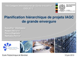 10e Congrès International de Génie Industriel  CIGI 2013