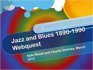 Jazz and Blues 1890-1990  Webquest