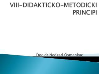 VIII-DIDAKTICKO-METODICKI PRINCIPI