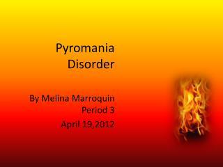 Pyromania Disorder