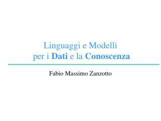 Linguaggi e Modelli  per i  Dati  e la  Conoscenza