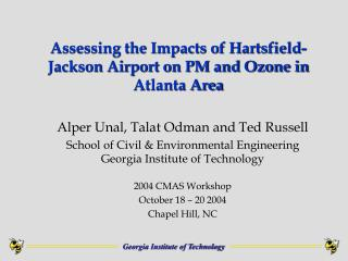 Assessing the Impacts of Hartsfield-Jackson Airport on PM and Ozone in Atlanta Area