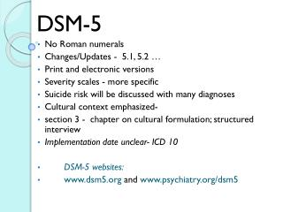 DSM-5 No  Roman  numerals Changes/Updates -   5.1,  5.2 … Print  and electronic versions