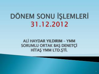 DÖNEM SONU İŞLEMLERİ 31.12.2012