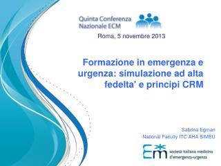 Formazione in emergenza e urgenza: simulazione ad alta fedelta' e principi CRM