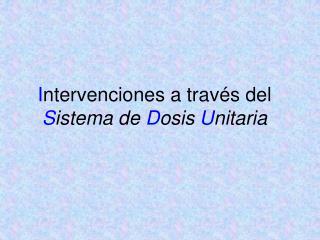 Intervenciones a trav s del Sistema de Dosis Unitaria