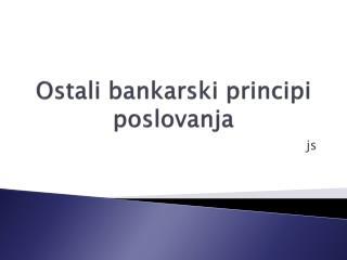 Ostali bankarski principi poslovanja