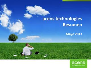 acens  technologies Resumen Mayo 2013