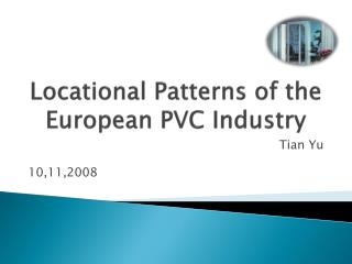 Locational  Patterns o f the  European  PVC Industry
