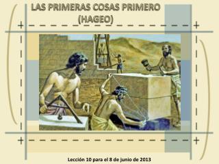 LAS PRIMERAS COSAS PRIMERO ( HAGEO )
