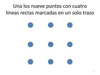 Una los nueve puntos con cuatro líneas rectas marcadas en un solo trazo