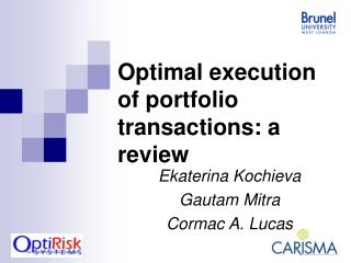 Optimal execution of portfolio transactions: a review