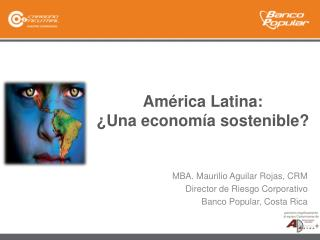 Am�rica Latina: � Una  econom�a sostenible?