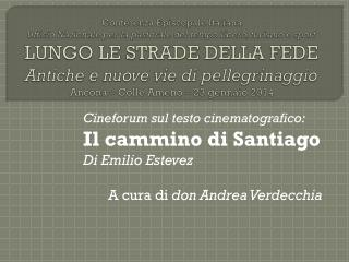 Cineforum sul testo cinematografico: Il cammino di Santiago Di Emilio Estevez