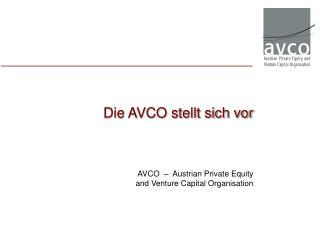 Die AVCO stellt sich vor
