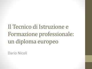 Il Tecnico di Istruzione e Formazione professionale:  un diploma europeo