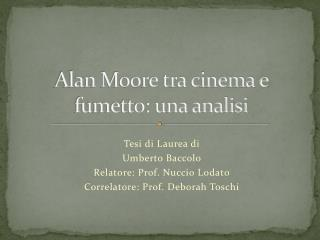 Alan Moore tra cinema e fumetto: una analisi