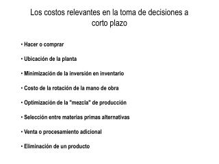 Los costos relevantes en la toma de decisiones a corto plazo