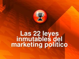 Las 22 leyes inmutables del marketing político