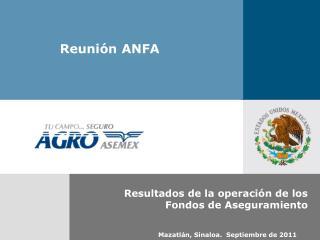 Resultados de la operación de los  Fondos de Aseguramiento