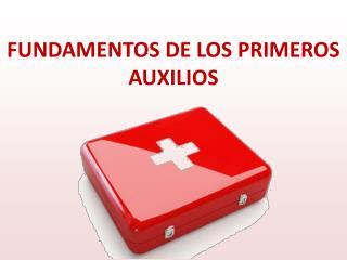 FUNDAMENTOS DE LOS PRIMEROS AUXILIOS