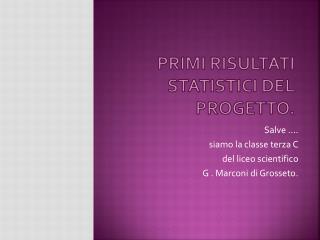 Primi risultati statistici del progetto.