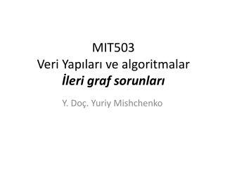 MIT503  Veri Yapıları ve algoritmalar İleri graf sorunları