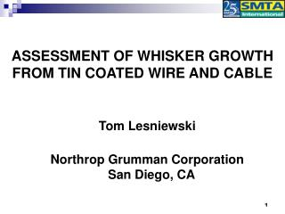 ASSESSMENT OF WHISKER GROWTH FROM TIN COATED WIRE AND CABLE