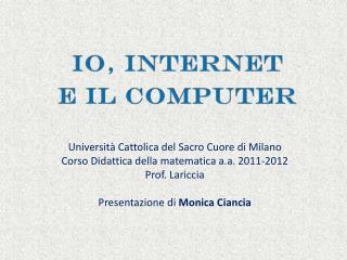 Io, internet  e il computer