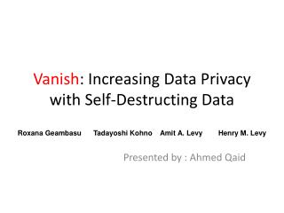 Vanish : Increasing Data Privacy with Self-Destructing Data
