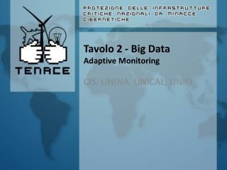 Tavolo  2 - Big  Data Adaptive Monitoring