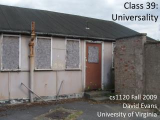 Class 39:  Universality