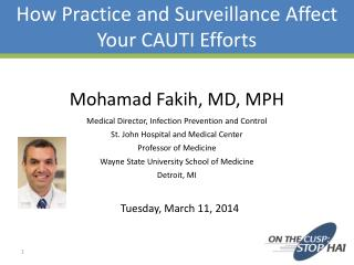 How Practice and Surveillance  Affect  Y our  CAUTI Efforts