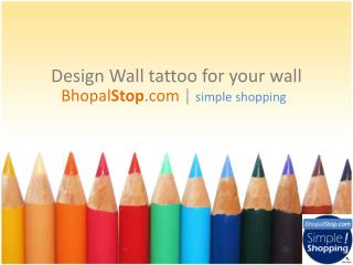 Design Wall  tattoo  for  your wall
