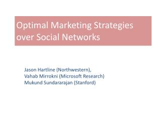 Optimal Marketing Strategies  over Social Networks