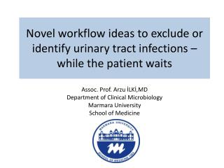 Novel workflow ideas to exclude or identify urinary tract infections – while the patient waits