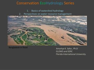Conservation Eco Hydrology Series Basics  of  watershed hydrology