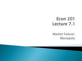 Econ 201 Lecture 7.1