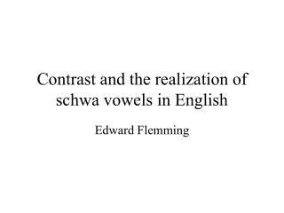 Contrast and the realization of schwa vowels in English