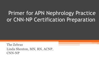 Primer for APN Nephrology Practice or CNN-NP Certification Preparation