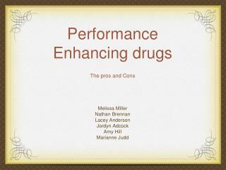 Performance Enhancing drugs The pros and Cons