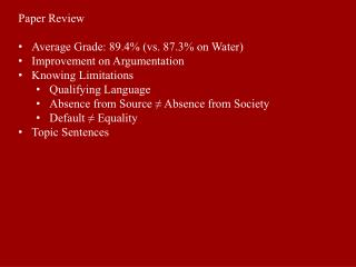 Paper Review Average Grade: 89.4% (vs. 87.3% on Water) Improvement on Argumentation