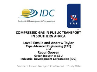 COMPRESSED GAS IN PUBLIC  TRANSPORT IN SOUTHERN  AFRICA Lovell Emslie and Andrew Taylor