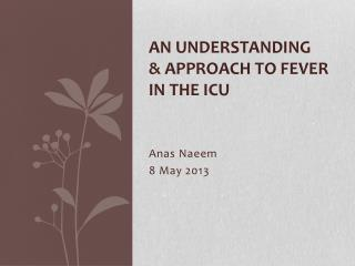 An Understanding  & Approach to Fever in the  ICU