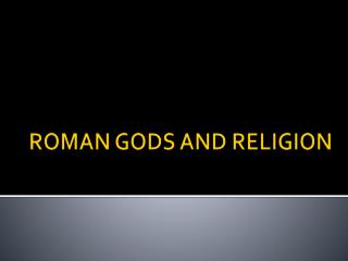 ROMAN GODS AND RELIGION
