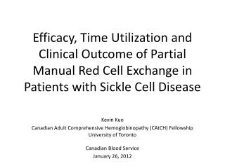 Kevin Kuo Canadian Adult Comprehensive  Hemoglobinopathy  ( CAtCH ) Fellowship