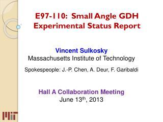 E97-110:  Small Angle GDH Experimental Status Report