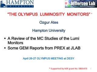 �THE OLYMPUS  LUMINOSITY  MONITORS� Ozgur Ates Hampton University
