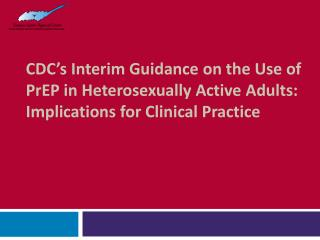 PrEP for Heterosexually-Active Women and Men in the U.S.