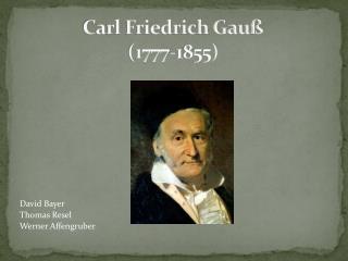 Carl Friedrich Gauß (1777-1855)
